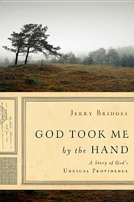 God Took Me by the Hand: A Story of God's Unusual Providence