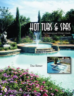 Hot Tubs & Spas: An Inspirational Design Guide
