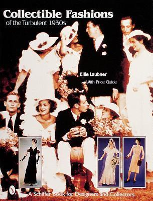 Collectible Fashions of the Turbulent 1930s