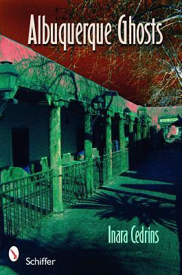 Albuquerque Ghosts: Traditions, Legend, Lore