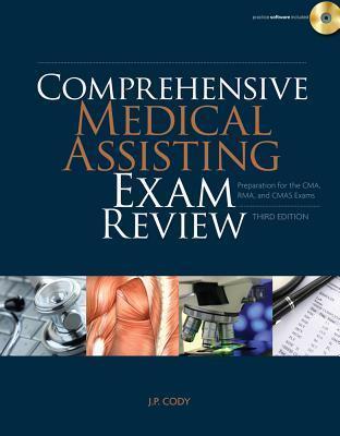 Comprehensive Medical Assisting Exam Review: Preparation for the Cma, Rma and Cmas Exams (Book Only)