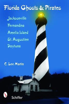 florida-ghosts-and-pirates-jacksonville-fernandina-amelia-island-st-augustine-daytona