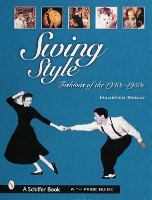 Swing Style: Fashions of the 1930s-1950s
