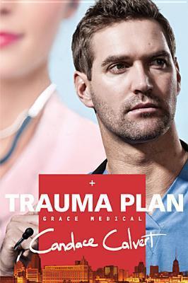 Trauma Plan by Candace Calvert