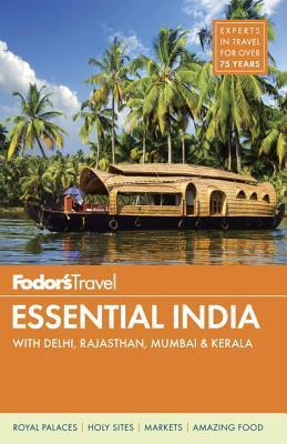 Fodor's Essential India: with Delhi, Rajasthan, Mumbai & Kerala