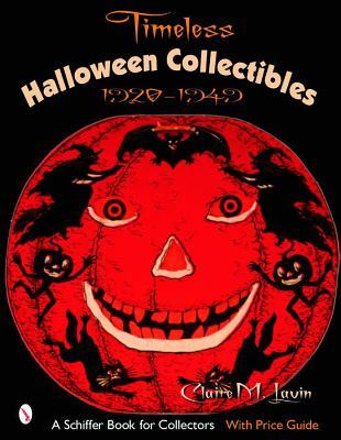Timeless Halloween Collectibles: 1920 to 1949, a Halloween Reference Book from the Beistle Company Archive with Price Guide