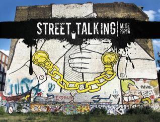 Street Talking: International Graffiti Art