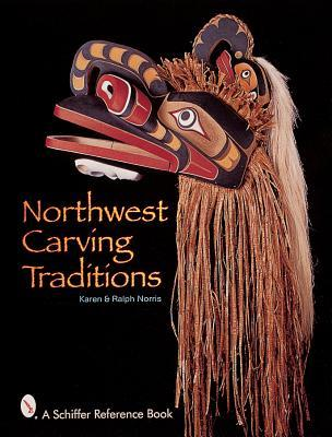 Northwest Carving Taditions by Karen Norris