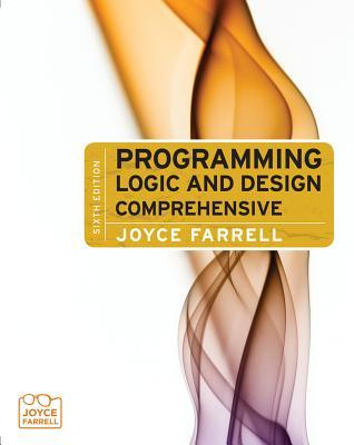 Programming Logic and Design: Comprehensive (Book Only)