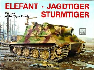 Elefant - Jagdtiger - Sturmtiger: Variations of the Tiger Family