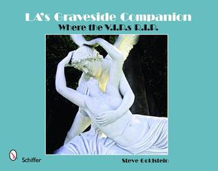 LA's Graveside Companion by Steve Goldstein