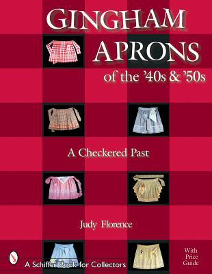 Gingham Aprons of the '40s & 50s by Judy Florence