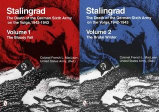 Stalingrad: The Death of the German Sixth Army on the Volga, 1942-1943: Volume 1: The Bloody Fall, Volume 2: The Brutal Winter