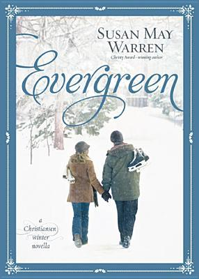 Evergreen (Christiansen Family, #3.5)
