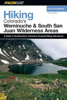 Hiking Colorado's Weminuche and South San Juan Wilderness Areas, 2nd