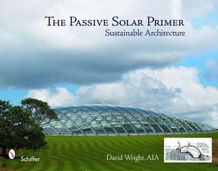 The Passive Solar Primer: Sustainable Architecture