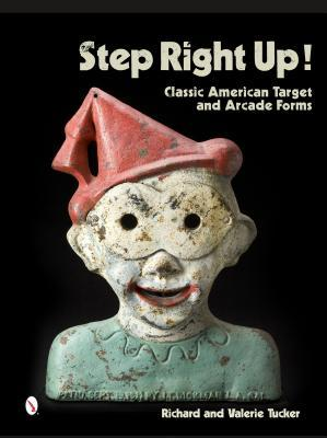 Step Right Up!: Classic American Target and Arcade Forms