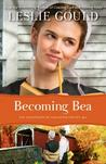 Becoming Bea (The Courtships of Lancaster County, #4)