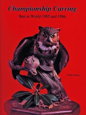 Championship Carving: Best in World 1985 and 1986