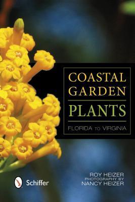 Coastal Garden Plants: Florida to Virginia