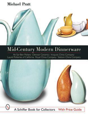Mid-Century Modern Dinnerware Design  sc 1 st  Goodreads & Mid-Century Modern Dinnerware Design by Michael E. Pratt