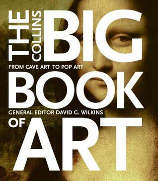 The Collins Big Book of Art by David G. Wilkins