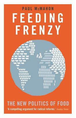 Feeding Frenzy: The New Politics of Food