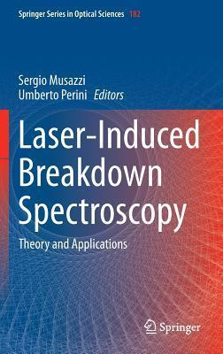 Laser-Induced Breakdown Spectroscopy: Theory and Applications