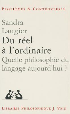 Du Reel A L Ordinaire Quelle Philosophie Du Langage Aujourd hui