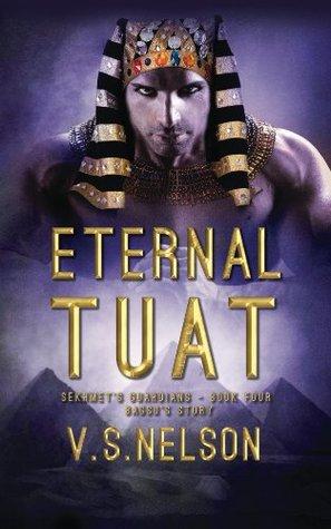 Eternal Tuat(Sekhmets Guardians 4)
