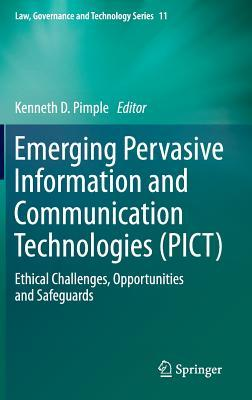 Emerging Pervasive Information and Communication Technologies (Pict): Ethical Challenges, Opportunities and Safeguards