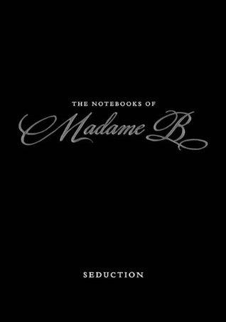 Seduction (The Notebooks of Madame B)