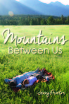 Mountains Between Us