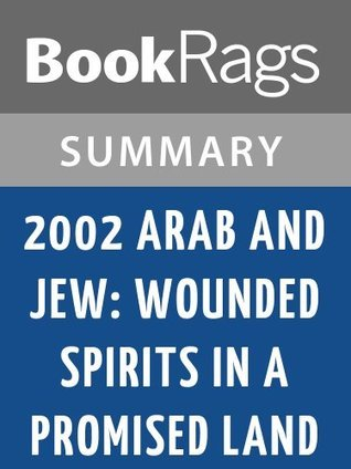 2002 Arab and Jew: Wounded Spirits in a Promised Land by David K. Shipler | Summary & Study Guide
