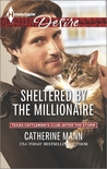 Sheltered by the Millionaire  (Texas Cattleman's Club: After the Storm #2)