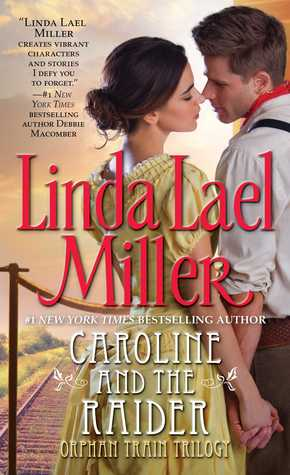 Caroline and the Raider by Linda Lael Miller