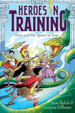 Ares and the Spear of Fear (Heroes in Training, #7)