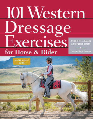 101 Western Dressage Exercises for Horse  Rider by Jec Aristotle Ballou