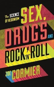 Sex, Drugs, and Rock 'n' Roll: The Science of Hedonism and the Hedonism of Science