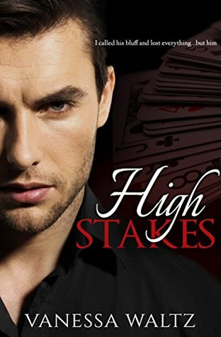 High Stakes by Vanessa Waltz