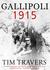 Gallipoli 1915 by Tim Travers