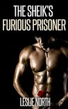 The Sheik's Furious Prisoner (The Quabeca Sheiks #1)