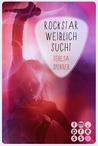 Rockstar, weiblich, sucht by Teresa Sporrer
