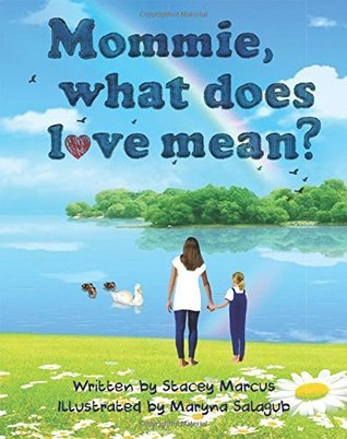 Mommie, What Does Love Mean?