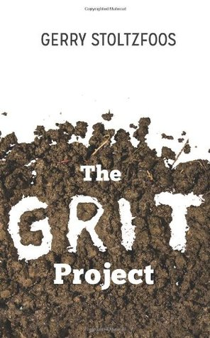 The Grit Project by Gerry Stoltzfoos