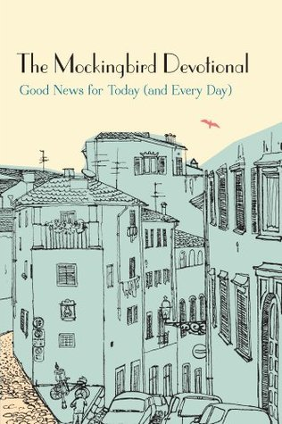 The Mockingbird Devotional: Good News for Today (and Every Day)