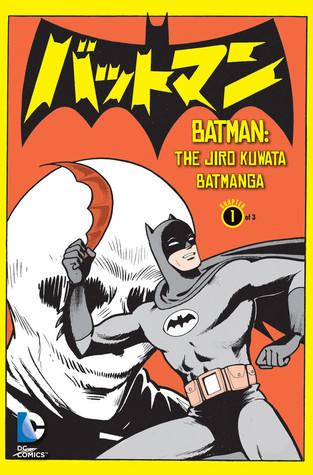 Batman The Jiro Kuwata Batmanga Vol 1 By