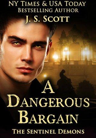 A Dangerous Bargain (The Sentinel Demons, #1) by J.S. Scott