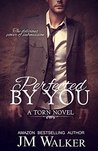 Perfected by You (Torn, #3)