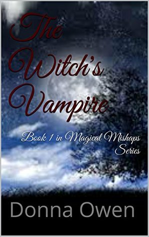 The Witch's Vampire: Book 1 in Magical Mishaps Series